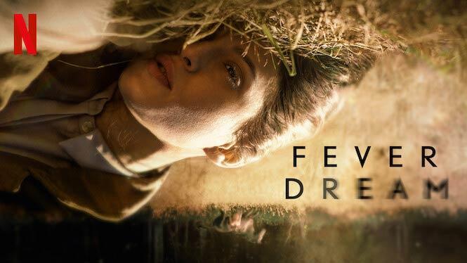 Fever Dream – Netflix Review (3/5)